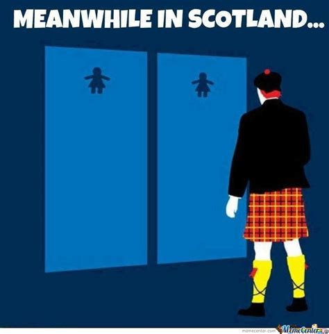 Scotland Meme - meanwhile in scotland by samarth meme center