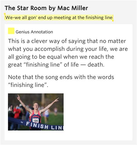 the room mac miller lyrics we we all gon end up meeting at the finishing line the room
