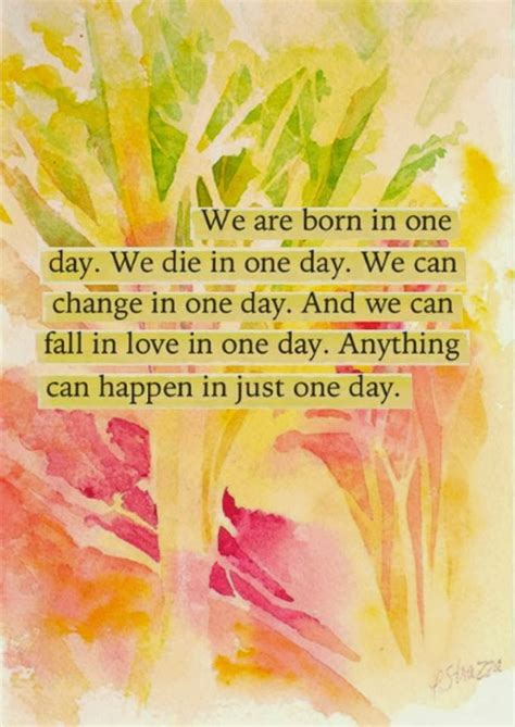 we are in love we are born in one day we die in one day we can change