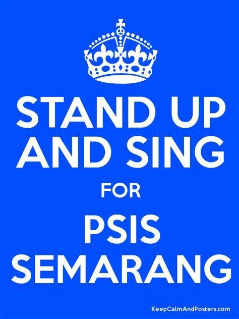 stand up and sing for psis semarang keep calm and