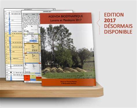 Calendrier Biodynamique 2017 Agenda Biodynamique Lunaire Et Plan 233 Taire 2017