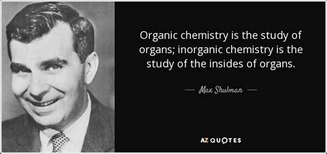 ology the chemistry of happiness books quotes by max shulman a z quotes