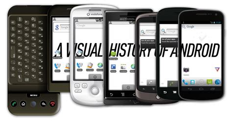 history of android android a visual history the verge
