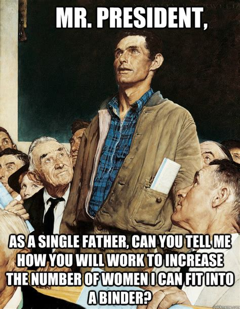 Single Dad Meme - as a single father can you tell me how you will work to