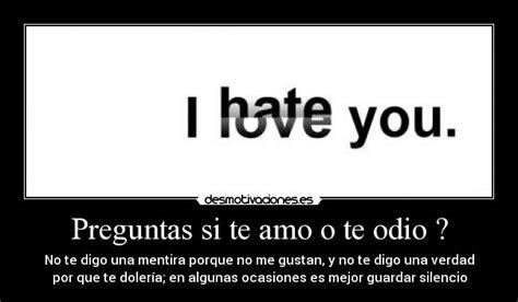 imagenes te amo pero te odio preguntas si te amo o te odio desmotivaciones