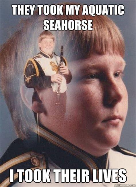 Clarinet Kid Meme - they took my aquatic seahorse i took their lives ptsd