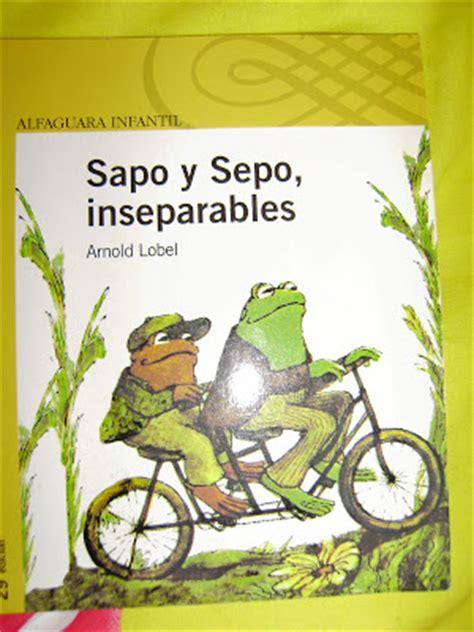 sapo y sepo inseparables 8420430471 el mundo de azabe sapo y sepo inseparables