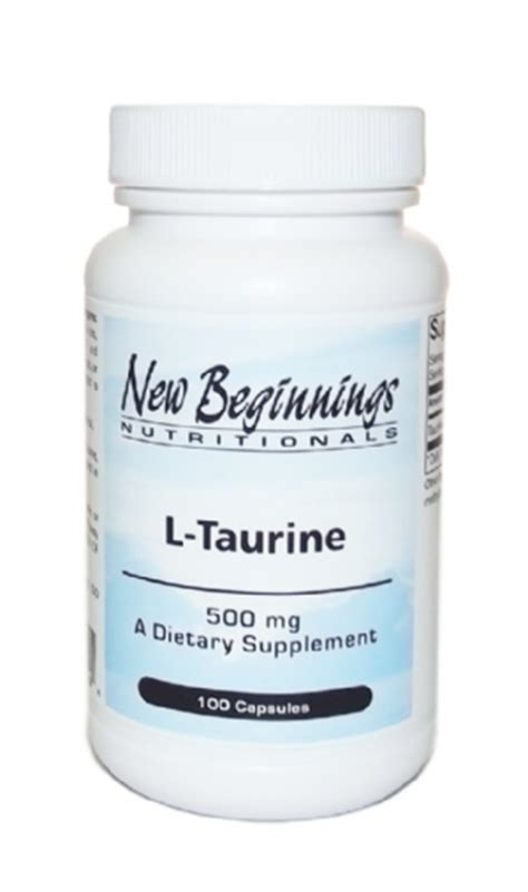 Taurine Also Search For New Beginnings Nutritionals L Taurine 500 Mg 100 Caps