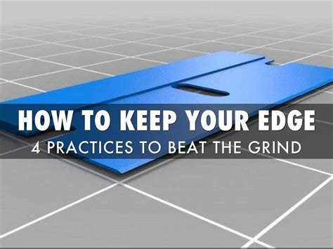 how to protect my edges how to keep your edge in the daily grind pointes of view