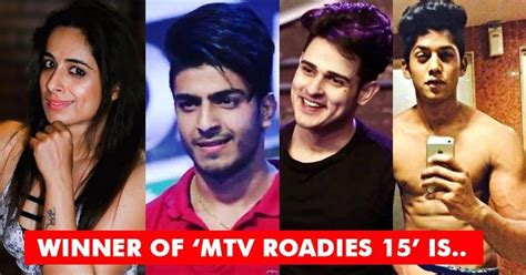 who won the show winner of mtv roadies 15 is out can you guess who won the show scoopster