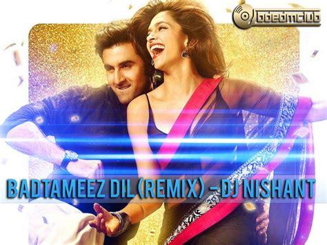 badtameez dil remix 2013 dj chinmay badtameez dil remix dj nishant bdedmclub