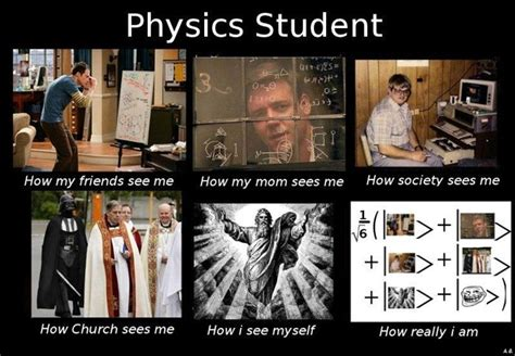 Physics Meme - physics student for you joshie too funny