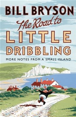 the road to little 0857522345 road to little dribbling bill bryson 9780857522344 hardcover ako