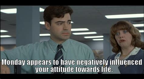 Office Space Mondays Monday Quotes From Office Space Quotesgram