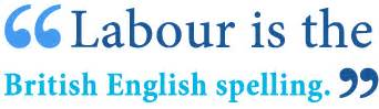 Spelling Is In Labor by Labor Vs Labour What S The Difference Writing Explained
