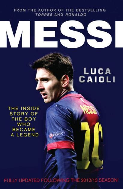 lionel messi biography book pdf messi 2014 updated edition the inside story of the boy