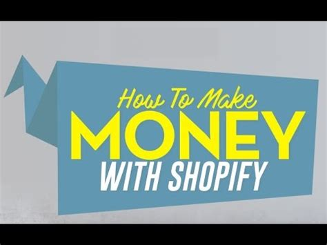 shopify review how to make money with shopify shopify store how to make money with shopify for