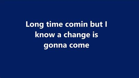 Change Is a change is gonna come lyrics