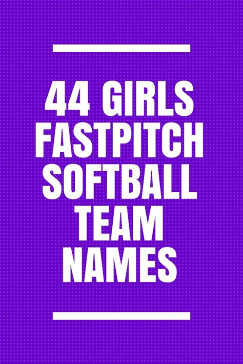 team themes names 44 girls fastpitch softball team names fastpitch