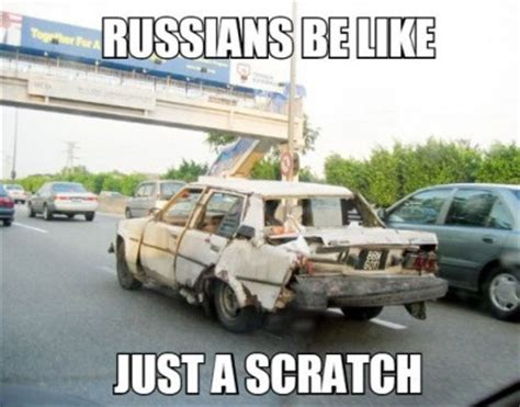 Russian Car Meme - just a little scratch