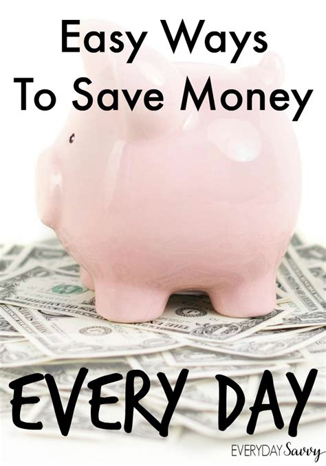 Easy Ways To Economize by Easy Ways To Save Money Every Day