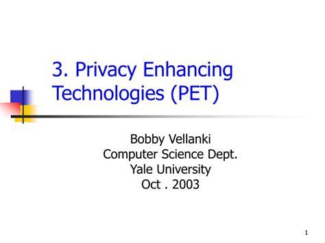 pet technologies general presentation ppt 3 privacy enhancing technologies pet powerpoint