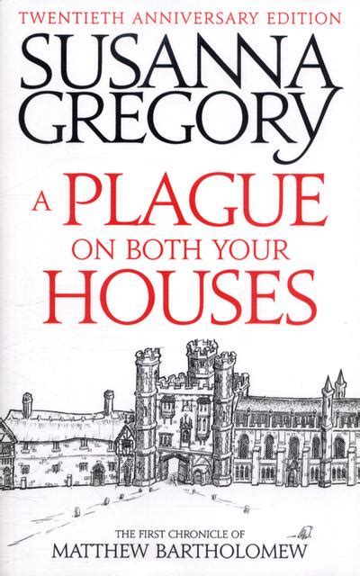a plague on both your houses a plague on both your houses susanna gregory 9780751568028 blackwell s