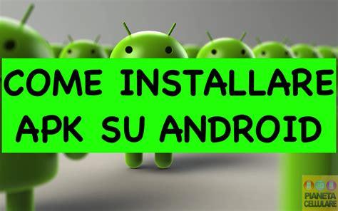 su apk guida come installare file apk su android