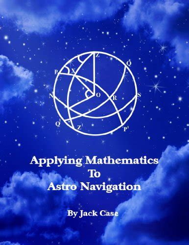 libro sextant a voyage guided applying mathematics to astro navigation astro navigation