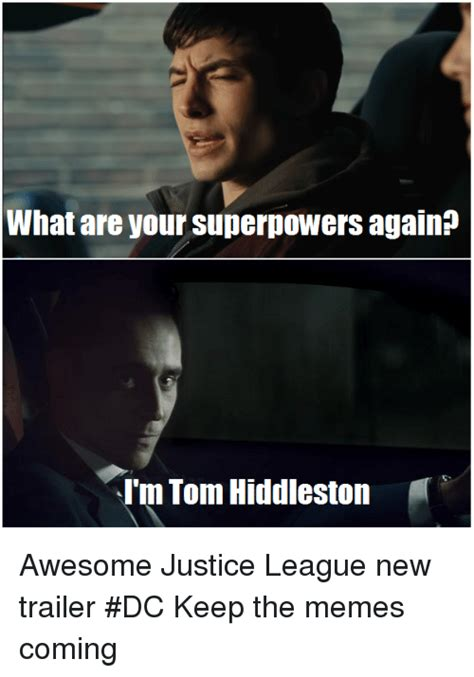 What Are Memes - what are your superpowers againp im tom hiddleston awesome