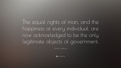what is legitimate government books jefferson quote the equal rights of and the