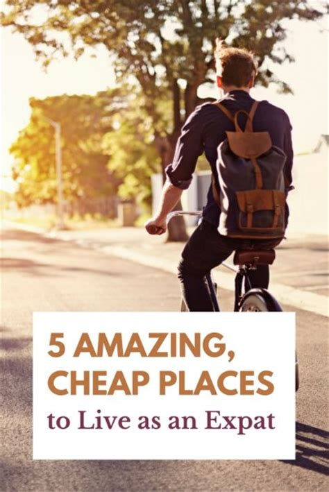 cheap places to live u pack 5 amazing cheap places to live as an expat