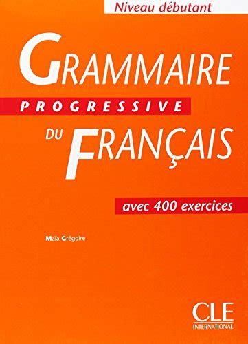 grammaire progressive du francais 2090381175 grammaire progressive du francais avec 600 exercices french edition pdfsr com