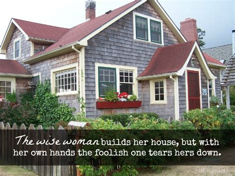 a wise woman builds her house 5 ways to build a beautiful home in courage