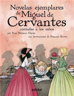 novelas ejemplares 1 novelas 8437602211 novelas ejemplares de miguel de cervantes escolar de rosa navarro dur 225 n grupo edeb 233