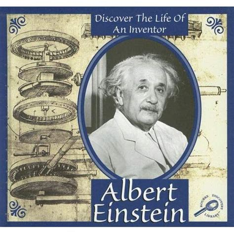 biography of albert einstein and his inventions albert einstein discover the life of an inventor ii don