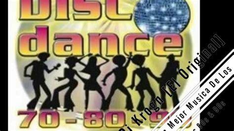 youtube dance music anos 80 90 solo clasicos musica disco mix 70 80 90 la mejor muisca