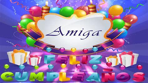 imagenes feliz cumpleaños amiga te quiero frases de feliz cumplea 241 os para una amiga maravillosa te