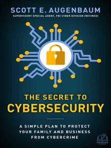 a simple plan protection the secret to cybersecurity a simple plan to protect your