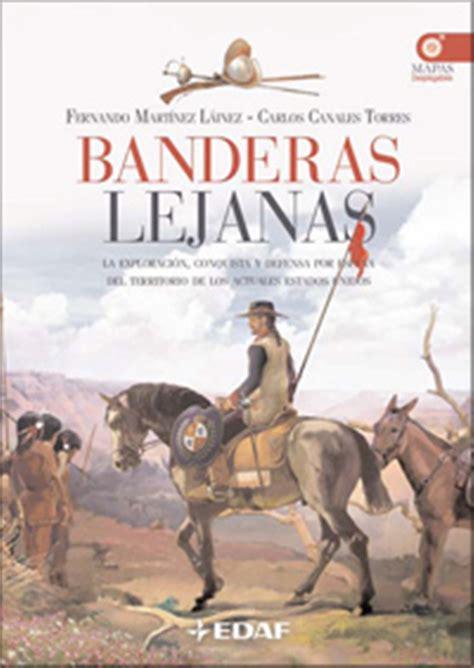 libro banderas lejanas la bibliografia camino espa 241 ol un camino la historia y un legado