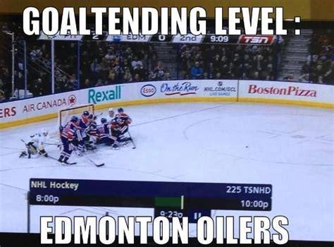 Edmonton Memes - goaltending level edmonton oilers for the love of