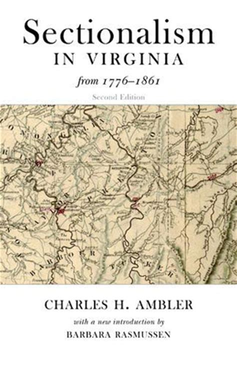 sectionalism in the west sectionalism in virginia from 1776 to 1861 2nd edition