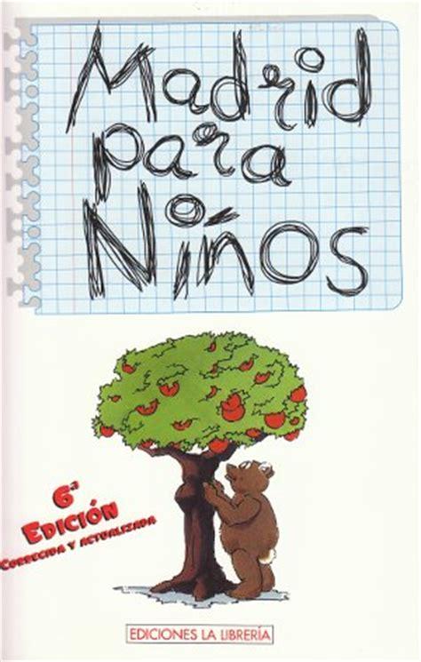 libro madrid guas infantiles librer 237 a desnivel madrid para ni 241 os vv aa