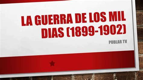 la guerra de los la guerra de los mil dias en colombia youtube