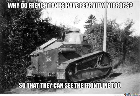Tank Meme - why do french tanks have rearview mirrors by drone meme