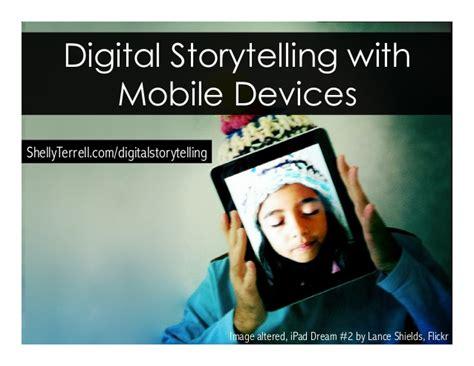 Digital Storytelling 1 digital storytelling with mobile devices
