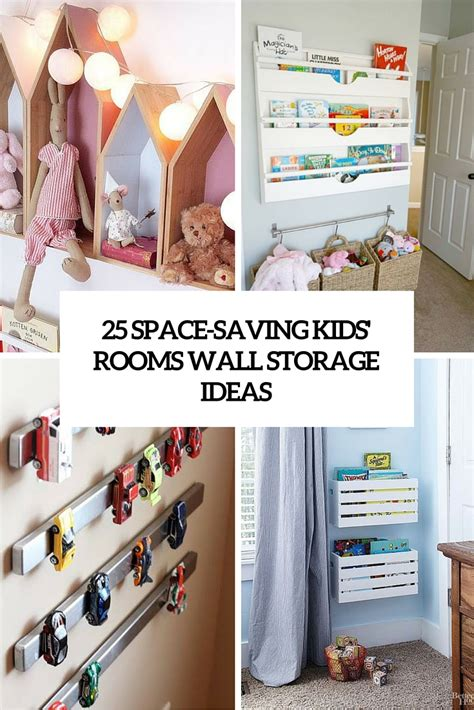 storage for room 25 space saving kids rooms wall storage ideas shelterness