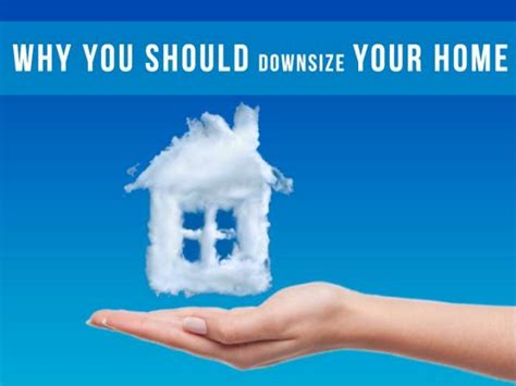 what to know if you downsize your home to save money discover why you should downsize your home