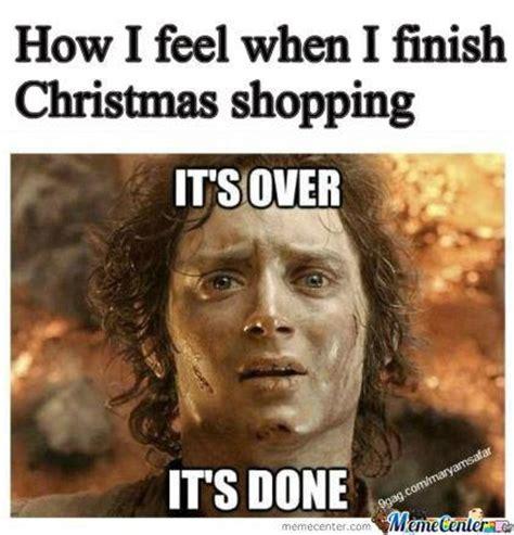 Finish It Meme - how i feel when i finish christmas shopping it s over it s