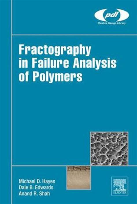 read fractography in failure analysis bol fractography in failure analysis of polymers